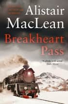 Breakheart Pass ebook by Alistair MacLean
