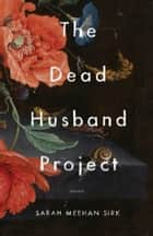 The Dead Husband Project ebook by Sarah Meehan Sirk