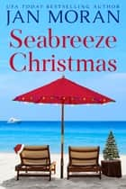 Seabreeze Christmas ebook by Jan Moran