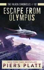 Escape from Olympus - The Falken Chronicles, #2 ebook by Piers Platt