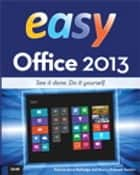 Easy Office 2013 ebook by Patrice-Anne Rutledge, Sherry Kinkoph Gunter