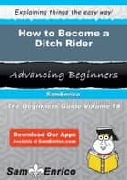 How to Become a Ditch Rider ebook by Keeley Oconnell
