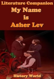 Literature Companion: My Name is Asher Lev ebook by History World