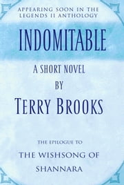 Indomitable - A Short Novel from the Legends II Collection ebook by Terry Brooks