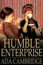 A Humble Enterprise ebook by Ada Cambridge