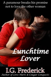 Lunchtime Lover ebook by I.G. Frederick