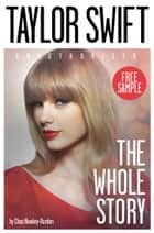 Taylor Swift: The Whole Story FREE SAMPLER ebook by Chas Newkey-Burden