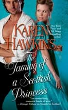 The Taming of a Scottish Princess ebook by Karen Hawkins