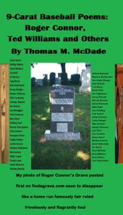 9-Carat Baseball Poems: Roger Connor, Ted Williams and Others ebook by Thomas M. McDade