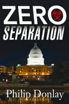 Zero Separation ebook by Philip Donlay