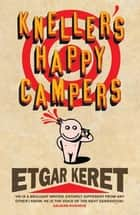 Kneller's Happy Campers ebook by Etgar Keret