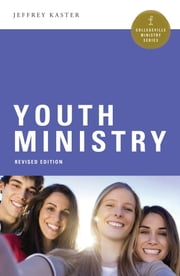 Youth Ministry ebook by Jeffrey Kaster