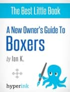 Boxer: Training, Grooming, and Dog Care ebook by Ian  K.