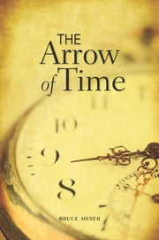 The Arrow of Time ebook by Bruce Meyer