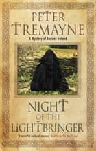 Night of the Lightbringer ebook by Peter Tremayne