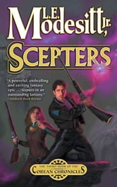 Scepters - The Third Book of the Corean Chronicles ebook by L. E. Modesitt Jr.