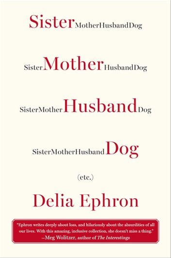 Sister Mother Husband Dog - (Etc.) ebook by Delia Ephron