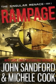 Rampage (The Singular Menace, 3) ebook by John Sandford, Michele Cook