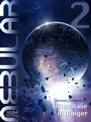 NEBULAR 2 - Triton Base in danger - Episode ebook by Thomas Rabenstein