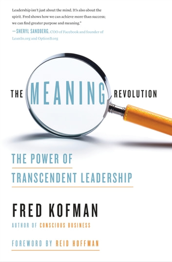 The Meaning Revolution - The Power of Transcendent Leadership ebook by Fred Kofman