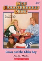 The Baby-Sitters Club #37: Dawn and the Older Boy ebook by Ann M. Martin