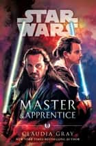 Master & Apprentice (Star Wars) ebook by Claudia Gray