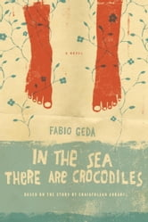 In the Sea There are Crocodiles - Based on the True Story of Enaiatollah Akbari ebook by Fabio Geda