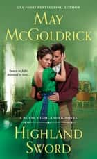Highland Sword - A Royal Highlander Novel ebook by May McGoldrick