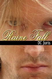 Raine Fall ebook by DC Juris