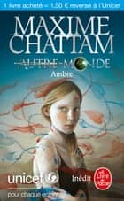 Ambre (Autre-monde) - Unicef ebook by Maxime Chattam