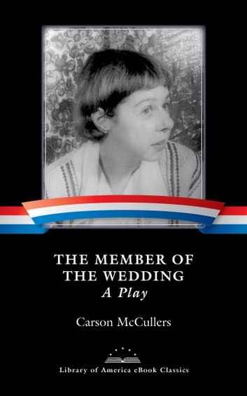 member of the wedding by carson The original broadway production of the member of the wedding, by carson mccullers opened on january 5, 1950,.
