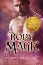 Body Magic ebook by Poppy Dennison, Gaia Marino