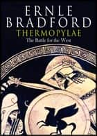 Thermopylae: The Battle for the West ebook by Ernle Bradford