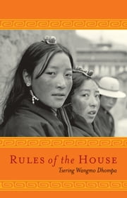 Rules of the House ebook by Tsering W. Dhompa