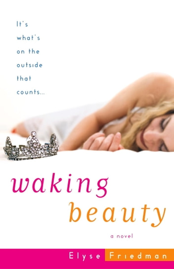 Waking Beauty - A Novel eBook by Elyse Friedman