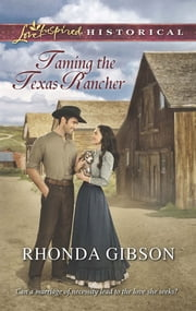 Taming the Texas Rancher (Mills & Boon Love Inspired Historical) ebook by Rhonda Gibson