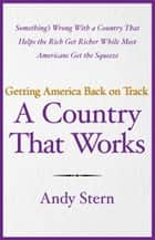 A Country That Works ebook by Andy Stern