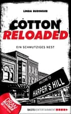 Cotton Reloaded - 40 - Ein schmutziges Nest ebook by Linda Budinger
