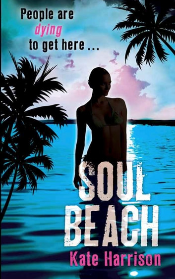 Soul Beach - Book 1 ebook by Kate Harrison