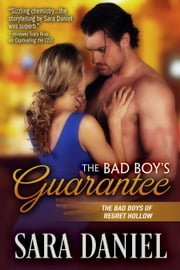 The Bad Boy's Guarantee - The Bad Boys of Regret Hollow, #3 ebook by Sara Daniel