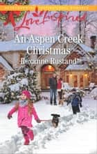 An Aspen Creek Christmas ebook by Roxanne Rustand