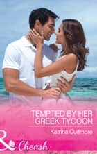 Tempted By Her Greek Tycoon (Mills & Boon Cherish) ebook by Katrina Cudmore