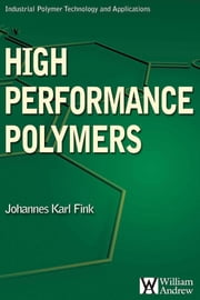 High Performance Polymers ebook by Fink, Johannes Karl