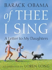 Of Thee I Sing - A Letter to My Daughters 電子書 by Barack Obama, Loren Long
