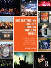 Understanding Society through Popular Music ebook by Joe Kotarba,J Patrick Williams,Bryce Merrill,Phillip Vannini