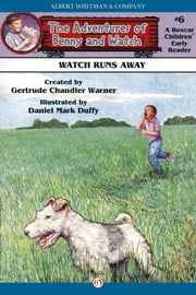 Watch Runs Away ebook by Gertrude Chandler Warner,Daniel Mark Duffy