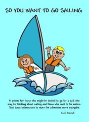 So You Want To Go Sailing ebook by Leon Bausch