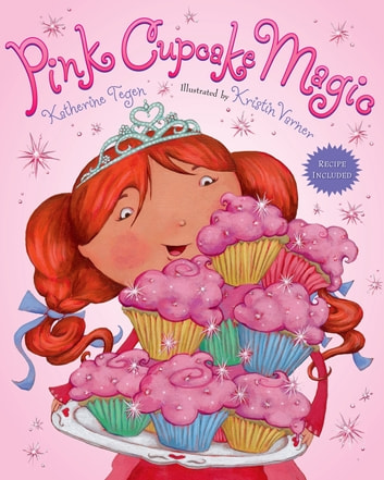 Pink Cupcake Magic - Recipe Included! ebook by Katherine Tegen