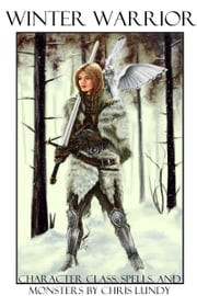 The Winter Warrior ebook by Chris Lundy