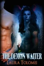 The Demon Waiter ebook by Laura Tolomei